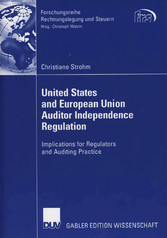 United States and European Union Auditor Independence Regulation Implications for Regulators and Auditing Practice