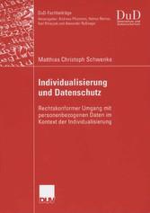 Individualisierung und Datenschutz Rechtskonformer Umgang mit personenbezogenen Daten im Kontext der Individualisierung