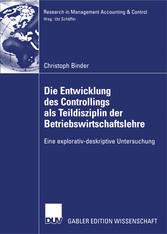 Die Entwicklung des Controllings als Teildisziplin der Betriebswirtschaftslehre Eine explorativ-deskriptive Untersuchung