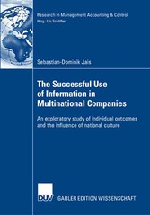 The Successful Use of Information in Multinational Companies An exploratory study of individual outcomes and the influence of national culture