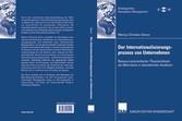 Der Internationalisierungsprozess von Unternehmen Ressourcenorientierter Theorierahmen als Alternative zu bestehenden Ansätzen