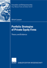 Portfolio Strategies of Private Equity Firms Theory and Evidence