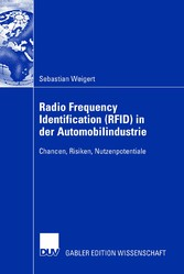 Radio Frequency Identification (RFID) in der Automobilindustrie Chancen, Risiken, Nutzenpotentiale