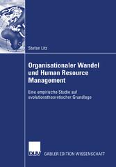 Organisationaler Wandel und Human Resource Management Eine empirische Studie auf evolutionstheoretischer Grundlage