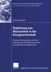 Etablierung von Netzwerken in der Energiewirtschaft Change Management vor dem Hintergrund der Neufassung des Energiewirtschaftsgesetzes
