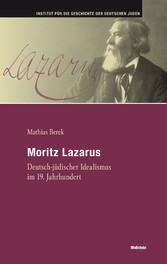 Moritz Lazarus Deutsch-jüdischer Idealismus im 19. Jahrhundert
