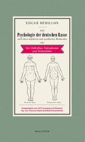 Die Psychologie der deutschen Rasse nach ihren objektiven und spezifischen Merkmalen oder Von Vielfraßen, Fettwänsten und Stinkstiefeln
