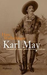 Karl May Grundriß eines gebrochenen Lebens
