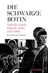 Die Schwarze Botin Ästhetik, Kritik, Polemik, Satire 1976-1980