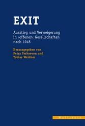 Exit Ausstieg und Verweigerung in 'offenen' Gesellschaften nach 1945