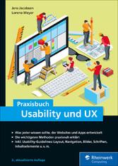 Praxisbuch Usability und UX Was jeder wissen sollte, der Websites und Apps entwickelt