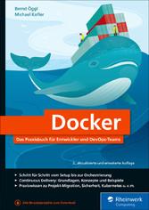 Docker Das Praxisbuch für Entwickler und DevOps-Teams