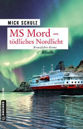 MS Mord - Tödliches Nordlicht Kriminalroman