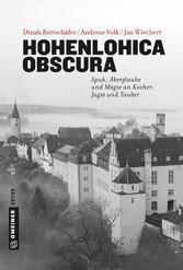 Hohenlohica Obscura Spuk, Aberglaube und Magie an Kocher, Jagst und Tauber