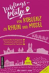 Lieblingsplätze von Koblenz zu Rhein und Mosel
