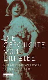 Die Geschichte von Lili Elbe Ein Mensch wechselt sein Geschlecht