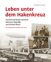 Leben unter dem Hakenkreuz Familienschicksale zwischen Weimarer Republik und Drittem Reich