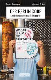 Der Berlin-Code Eine Berlinungsanleitung in elf Geboten