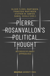 Pierre Rosanvallon's Political Thought Interdisciplinary Approaches