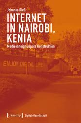Internet in Nairobi, Kenia Medienaneignung als Konstruktion