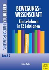 Bewegungswissenschaft Ein Lehrbuch in 12 Lektionen