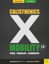 Calisthenics X Mobility Stark - Beweglich - Schmerzfrei
