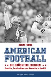 American Football: Die größten Legenden Porträts, Geschichten und Skandale in der  NFL