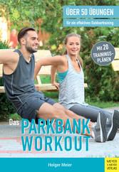 Das Parkbank-Workout Über 50 Übungen für ein effektives Outdoortraining