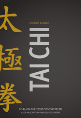 Tai Chi - Formen für Fortgeschrittene 42er Mischform und Wu-Stil-Form