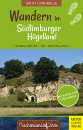 Wandern im Südlimburger Hügelland 7 Routen zwischen Epen und Maastricht