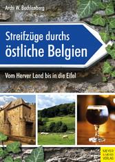 Streifzüge durchs östliche Belgien Vom Herver Land bis in die Eifel