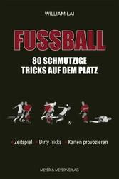 Fußball: 80 schmutzige Tricks auf dem Platz Zeitspiel, Dirty Tricks, Karten provozieren