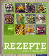 Yamm! Mir schmeckt das Leben! Vegetarische Rezepte vom Feinsten