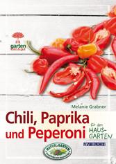 Chili, Paprika und Peperoni für den Hausgarten