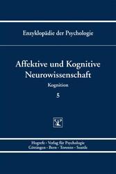Affektive und Kognitive Neurowissenschaft Reihe: Enzyklopädie der Psychologie
