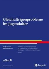 Gleichaltrigenprobleme im Jugendalter SELBST - Therapieprogramm für Jugendliche mit Selbstwert-, Leistungs- und Beziehungsstörungen, Band 3