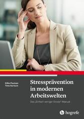 Stressprävention in modernen Arbeitswelten Das 'Einfach weniger Stress'-Manual