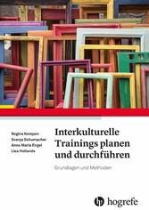 Interkulturelle Trainings planen und durchführen Grundlagen und Methoden