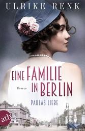 Eine Familie in Berlin - Paulas Liebe Roman