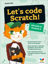Let's code Scratch! Programmieren lernen nicht nur für Kinder