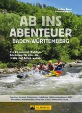 Ab ins Abenteuer. Die coolsten Outdoor-Events in Baden-Württemberg. Aktiv sein mit Philipp Sauer, dem Spezialisten fürs Außergewöhnliche.