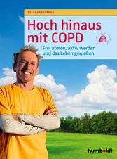 Hoch hinaus mit COPD Frei atmen, aktiv werden und das Leben  genießen