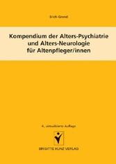 Kompendium der Alters-Psychiatrie und Alters-Neurologie für Altenpfleger/innen