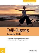 Taiji-Qigong - Bewegte Stille Energie in Minuten auf kleinstem Raum, Mit umfassendem Übungsprogramm