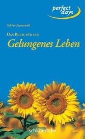 Das Buch für ein Gelungenes Leben