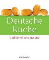 Deutsche Küche traditionell und gesund