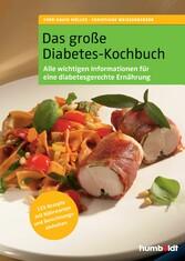 Das große Diabetes-Kochbuch Über 100 köstliche Rezepte mit Nährwerten und Broteinheiten, Alle Rezepte sind für Typ 1- und Typ 2- Diabetiker geeignet, Aktuelle Informationen über eine diabetesgerechte Ernährungsweise