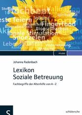 Lexikon Soziale Betreuung Fachbegriffe der Altenhilfe von A-Z