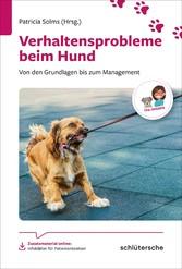 Verhaltensprobleme beim Hund Von den Grundlagen bis zum Management
