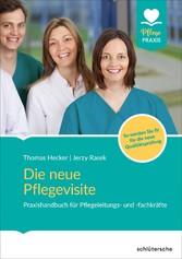 Die neue Pflegevisite Praxishandbuch für Pflegeleitungs- und -fachkräfte. So werden Sie fit für die neue Qualitätsprüfung.